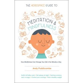 The Headspace Guide to Meditation and Mindfulness: How Mindfulness Can Change Your Life in Ten Minutes a Day (Paperback)