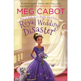 Royal Wedding Disaster: From the Notebooks of a Middle School Princess, Book 2 (Paperback)