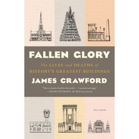 Fallen Glory: The Lives and Deaths of History's Greatest Buildings (Paperback)