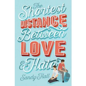 The Shortest Distance Between Love & Hate (Hardcover)
