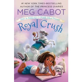 Royal Crush: From the Notebooks of a Middle School Princess, Book 3 (Paperback)