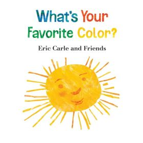 What's Your Favorite Color?: Eric Carle and Friends' What's Your Favorite (Board Book)