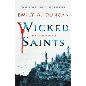 Wicked Saints: Something Dark and Holy, Book 1 (Paperback)