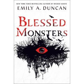 Blessed Monsters: A Novel, Something Dark and Holy, Book 3 (Hardcover)