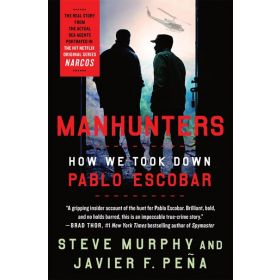 Manhunters: How We Took Down Pablo Escobar (Paperback)
