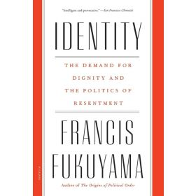 Identity: The Demand for Dignity and the Politics of Resentment (Paperback)