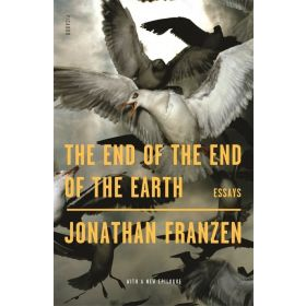 The End of the End of the Earth: Essays (Paperback)