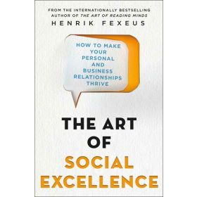 The Art of Social Excellence: How to Make Your Personal and Business Relationships Thrive (Paperback)