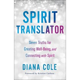 Spirit Translator: Seven Truths for Creating Well-Being and Connecting with Spirit (Paperback)