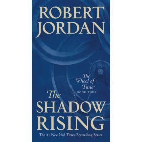 The Shadow Rising: Wheel of Time, Book 4 (Mass Market)