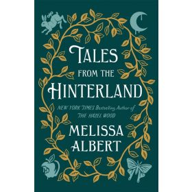 Tales from the Hinterland: The Hazel Wood (Hardcover)
