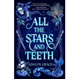 All the Stars and Teeth, All the Stars and Teeth Duology, Book 1 (Hardcover)