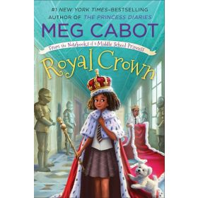 Royal Crown: From the Notebooks of a Middle School Princess, Book 3 (Paperback)