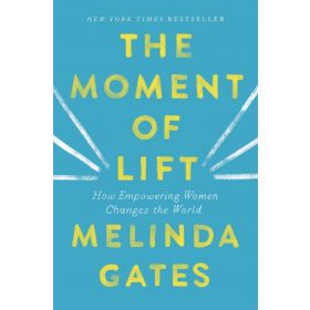 The Moment of Lift: How Empowering Women Changes the World (Paperback)