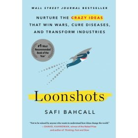 Loonshots: Nurture the Crazy Ideas That Win Wars, Cure Diseases, and Transform Industries (Paperback)
