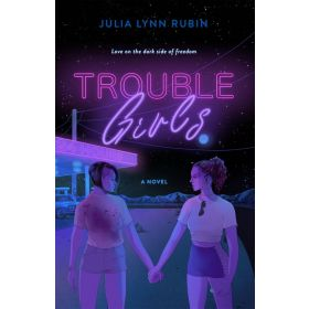 Trouble Girls: A Novel (Hardcover)