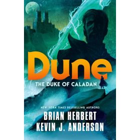 Dune: The Duke of Caladan—Caladan Trilogy, Book 1 (Hardcover)