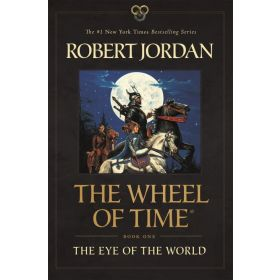 The Eye of the World: Wheel of Time, Book 1 (Paperback)
