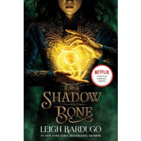 Shadow and Bone: The Shadow and Bone Trilogy, Book 1 (Paperback)