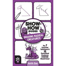 Show-How Guides: Drawing Magical Creatures (Paperback)