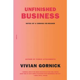 Unfinished Business: Notes of a Chronic Re-reader (Paperback)