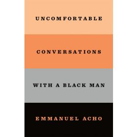 Uncomfortable Conversations with a Black Man (Hardcover)