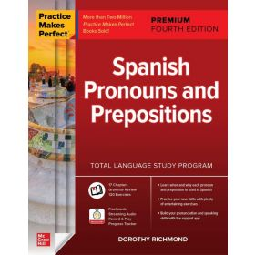 Practice Makes Perfect: Spanish Pronouns and Prepositions, Premium Fourth Edition (Paperback)