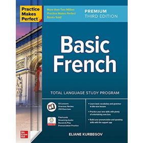 Practice Makes Perfect: Basic French, Premium Third Edition (Paperback)