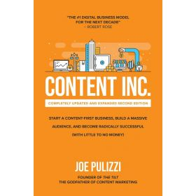 Content Inc.: Start a Content-First Business, Build a Massive Audience and Become Radically Successful (With Little to No Money), 2nd Edition (Hardcover)