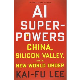 AI Superpowers: China, Silicon Valley and the New World Order, Export Edition (Paperback)