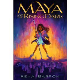 Maya and the Rising Dark (Hardcover)
