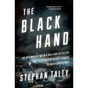 The Black Hand: The Epic War Between a Brilliant Detective and the Deadliest Secret Society in American History (Paperback)