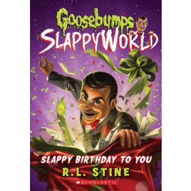 Slappy Birthday To You: Goosebumps Slappyworld, Book 1 (Paperback)