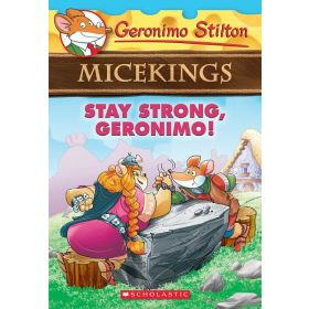 Stay Strong, Geronimo!: Geronimo Stilton Micekings, Book 4 (Paperback)