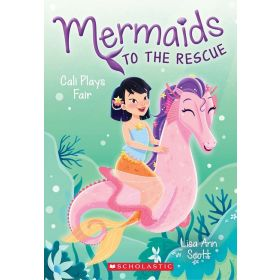 Cali Plays Fair: Mermaids to the Rescue, Book 3 (Paperback)