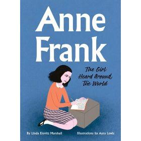 Anne Frank: The Girl Heard Around the World (Hardcover)