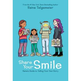 Share Your Smile: Raina's Guide to Telling Your Own Story (Hardcover)