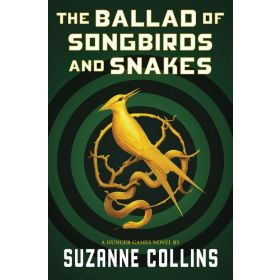 The Ballad of Songbirds and Snakes: A Hunger Games Novel (Hardcover)