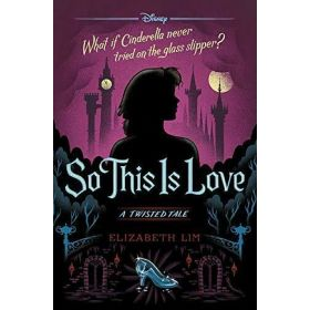 So This Is Love: A Twisted Tale (Hardcover)