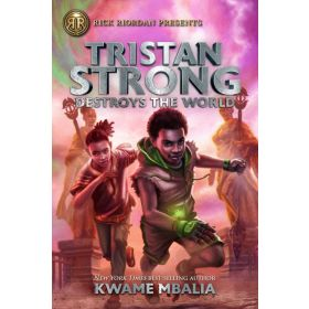 Tristan Strong Destroys the World: Tristan Strong, Book 2 (Hardcover)