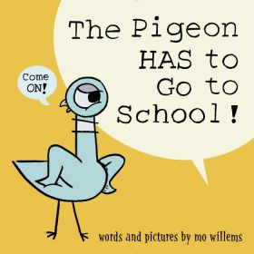The Pigeon HAS to Go to School! (Hardcover)