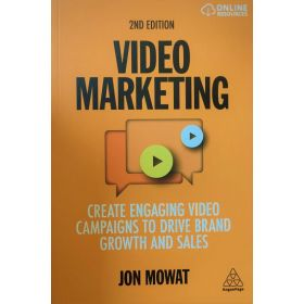 Video Marketing: Create Engaging Video Campaigns to Drive Brand Growth and Sales, 2nd Edition (Paperback)