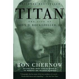 Titan: The Life of John D. Rockefeller, Sr. (Paperback)