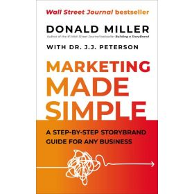 Marketing Made Simple: A Step-by-Step StoryBrand Guide for Any Business (Hardcover)