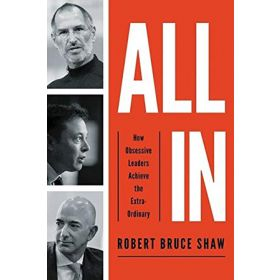 All In: How Obsessive Leaders Achieve the Extraordinary, Export Edition (Paperback)