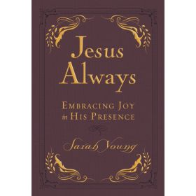 Jesus Always Small Deluxe: Embracing Joy in His Presence (Imitation Leather)