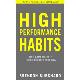 High Performance Habits: How Extraordinary People Become That Way (Hardcover)