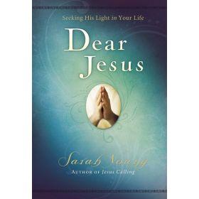 Dear Jesus: Seeking His Light in Your Life (Hardcover)