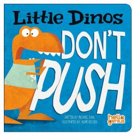 Little Dinos Don't Push (Board Book)