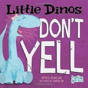 Little Dinos Don't Yell, Hello Genius (Board Book)